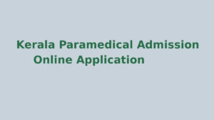 Kerala Paramedical Admission application - www.lbscentre.in registration