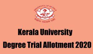 Kerala University Degree Trial Allotment 2020 - Check UG Allotment Result