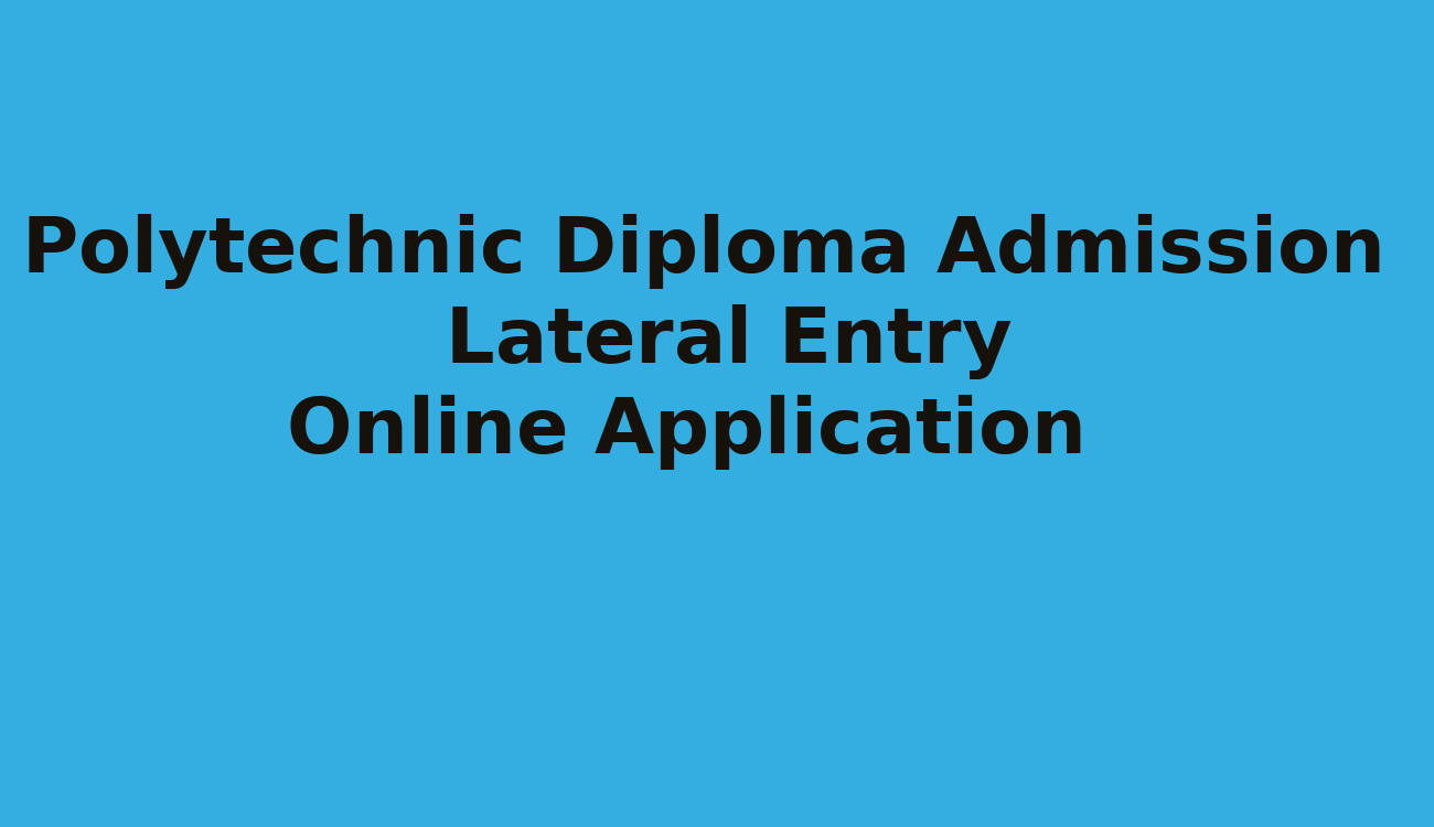 Polytechnic Admission thriugh Lateral Entry - Diploma Admission Online Application