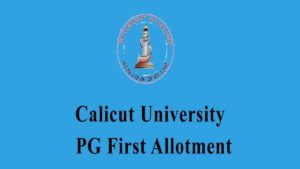 Calicut University PG First Allotment List - PG CAP 1st Allotment