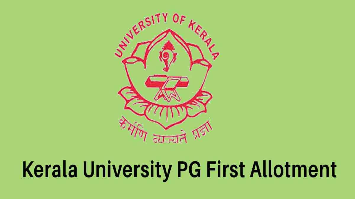 Kerala University PG First Allotment List - Check Allotment