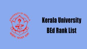Kerala University BEd Rank List