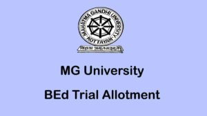 MG University BEd Trial Allotment / Rank List