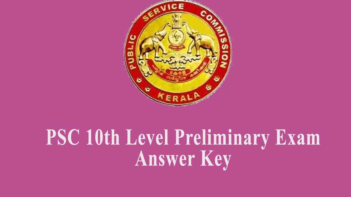 Kerala PSC 10th Level Preliminary Exam Answer Key Download