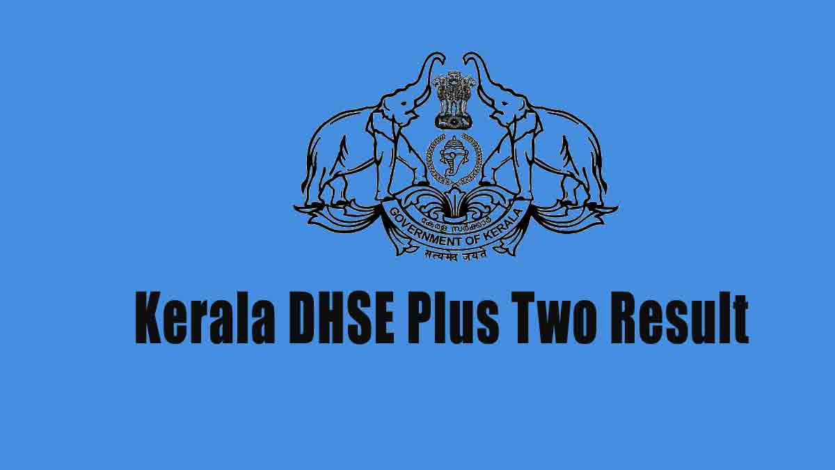 Kerala Plus Two Result - VHSE +2 Result, DHSE +2 Result