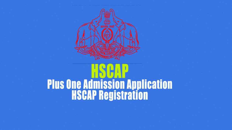 Plus One Admission Application - HSCAP Registration, HSCAP +1 Admission