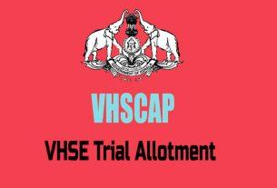VHSE Trial Allotment - Check vhscap.kerala.gov.in allotment